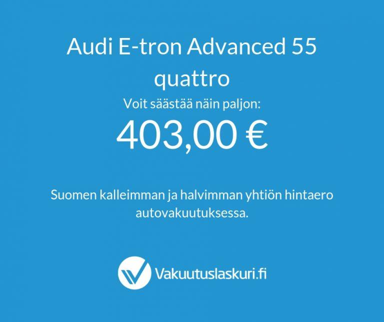 Vakuutuksen hinta - Audi E-Tron Advanced 55 quattro